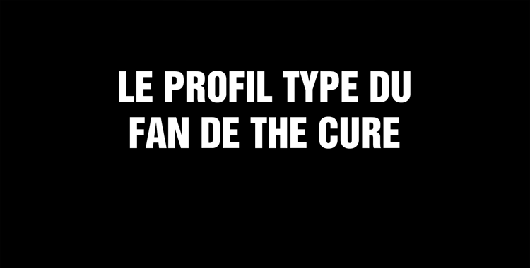 Le profil type du fan de The Cure