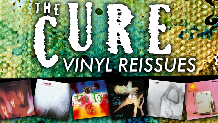 The Cure - vinyl reissues